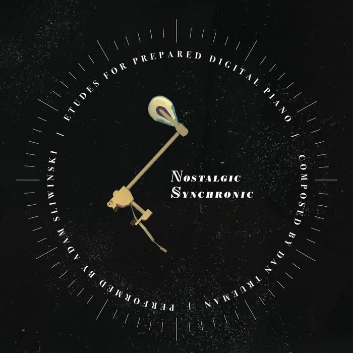 """Dan Trueman: """"Nostalgic Synchronic"""""""